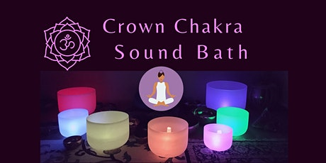 Crown Chakra Sound Bath Meditation tickets