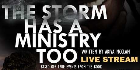 "McClam Enterprise Productions presents ""The Storm Has A Ministry Too."" tickets"