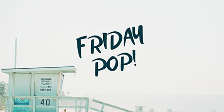 Friday POP! tickets
