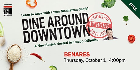 Dine Around Downtown: Cooking At Home Edition With Benares tickets