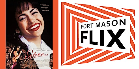 FORT MASON FLIX: Selena tickets