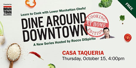 Dine Around Downtown: Cooking At Home Edition With Casa Taqueria tickets