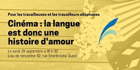 Cinéma : La langue est donc une histoire d'amour billets