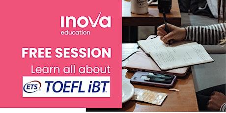 Conoce el examen de TOEFL iBT - sesión informativa en línea boletos