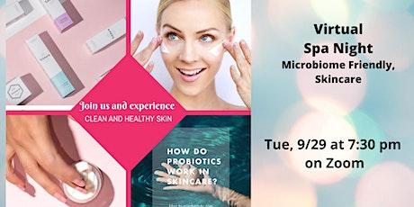 Virtual Spa Night -Microbiome Friendly Skincare tickets