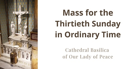 October 25 Sunday Masses at the Cathedral Basilica of Our Lady of Peace tickets
