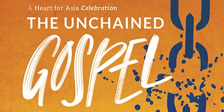 The Unchained Gospel Heart for Asia Youth Celebration tickets