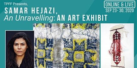 TPFF Presents: Samar Hejazi, An Unravelling - An Art Exhibition tickets