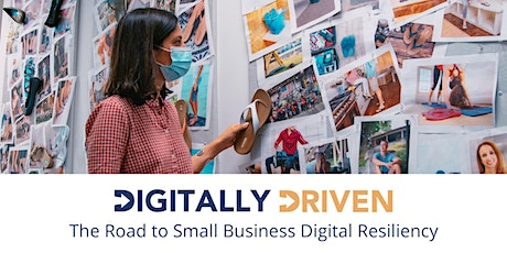 Digitally Driven:  The Road to Small Business Digital Resiliency tickets
