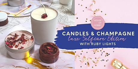 Candles & Champagne - Luxe Selfcare Creative Workshop tickets