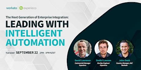 The Next Generation of Enterprise Integration: Intelligent Automation tickets