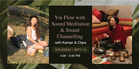 Yin Flow with Sound Meditation & Channelling with Kaman Yip & Clara Chung tickets
