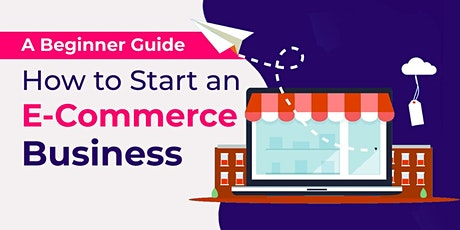 How to start an E-Commerce Business tickets