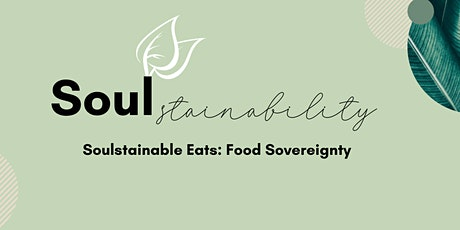 Soultry Sisters Presents:  Soulstainable Eats + Food Sovereignty tickets