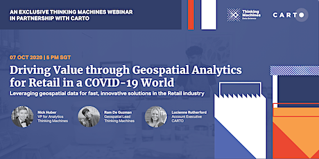 Driving Value through Geospatial Analytics for Retail in a COVID-19 World tickets