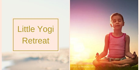 Little Yogi Retreat (5-7) SOLD OUT tickets