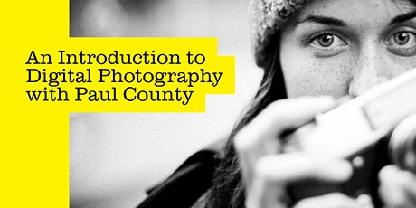 An Introduction to Digital Photography with Paul County tickets