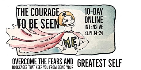 The Courage to Be Seen 10-day intensive tickets
