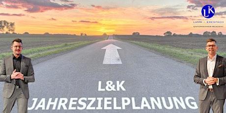 """L&K """"Unternehmenserfolg ist Planbar"""" - """"JAHRESZIELPLANUNG 2021"""" tickets"""