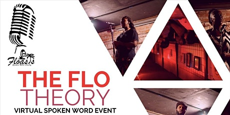 """Floasis presents """"The Flo Theory"""" Virtual Spoken Word Event tickets"""