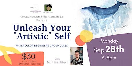"Unleash Your ""Artistic"" Self - Watercolor Beginner tickets"