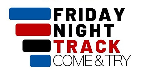 Friday Night Track Come and Try tickets