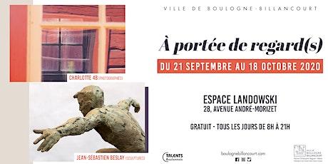 """Visite privée - Exposition """"A portée de regard(s)"""" billets"""