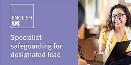 Specialist safeguarding for designated lead in ELT - 29 Sept, online tickets