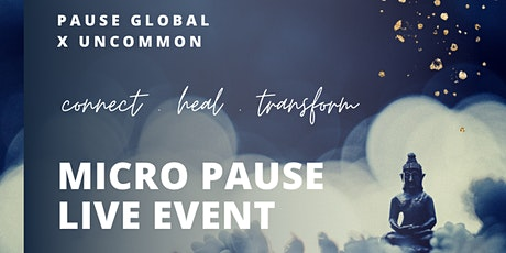 Pause Global x Uncommon - Micro Pause tickets
