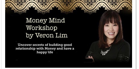 Money Mind Workshop 金钱心灵工作坊 By Veron Lim (Zoom Online) tickets