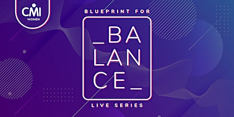 CMI Women Blueprint for Balance: An Ambitious New Approach to Inclusion tickets