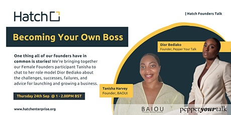 Hatch Founders Talk: Becoming Your Own Boss with Dior and Tanisha tickets