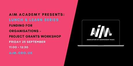 AIM Academy: Funding for Organisations – Project Grants workshop (ACE) tickets