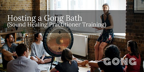 How to Host a Gong Bath (Sound Healing Practitioner Training) tickets