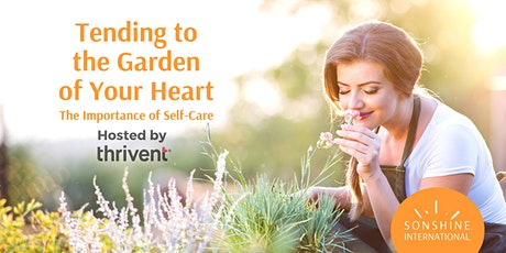 Tending to the Garden of Your Heart: The Importance of Self-Care (FREE) tickets