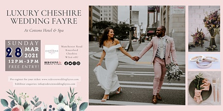 Luxury Cheshire Wedding Fayre at Cottons Hotel & Spa, Knutsford tickets