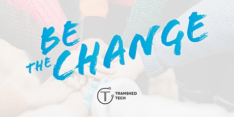 Be The Change tickets
