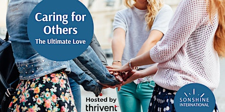 Caring for Others: The Ultimate Love (FREE) tickets