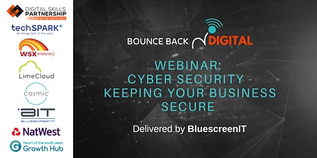 Bounce Back Digital Series: Cyber Security - Keeping Your Business Secure tickets