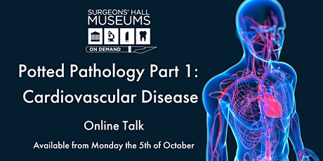 Potted Pathology: Cardiovascular Disease tickets