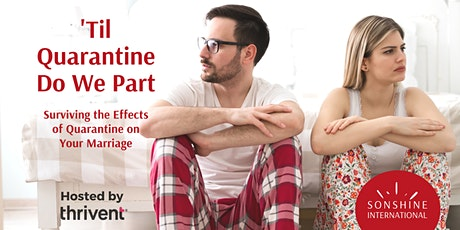 'Til Quarantine Do We Part: Surviving the Effects of Quarantine (FREE) tickets