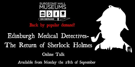 Edinburgh Medical Detectives: The Return Of Sherlock Holmes tickets