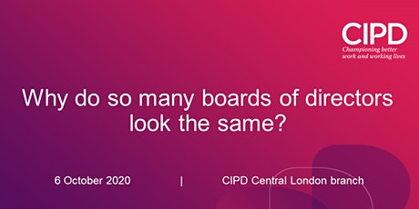 Why do so many boards of directors look the same? [CIPD London D&I & Race] tickets