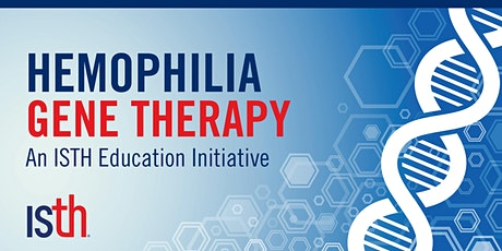 Key Considerations: Advances in Gene Therapy for Hemophilia tickets