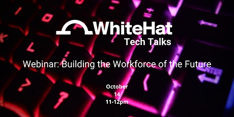 Webinar: Building the Workforce of the Future Tickets
