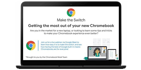 Make the Switch - Getting the most out of your new Chromebook tickets