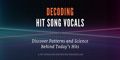 Decoding Hit Song Vocals tickets