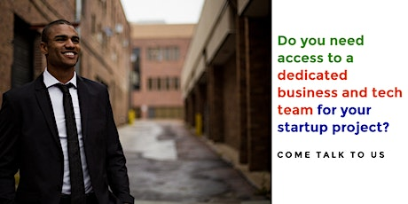 Get access to a business and tech team for your startup project.