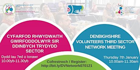 #GwirfoddolwrSirDdinbych #DenbighshireVolunteers Third Sector Network tickets