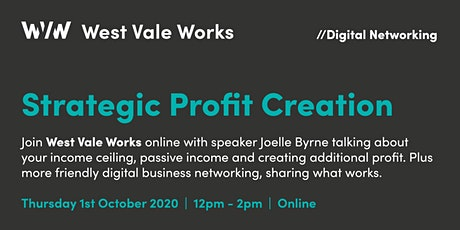 West Vale Works - Strategic Profit Creation with speaker Joelle Byrne tickets
